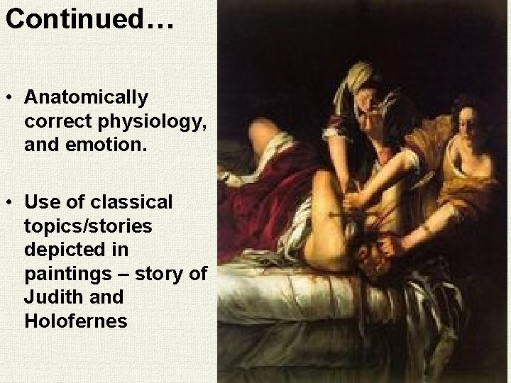 Continued… • Anatomically correct physiology, and emotion. • Use of classical topics/stories depicted in