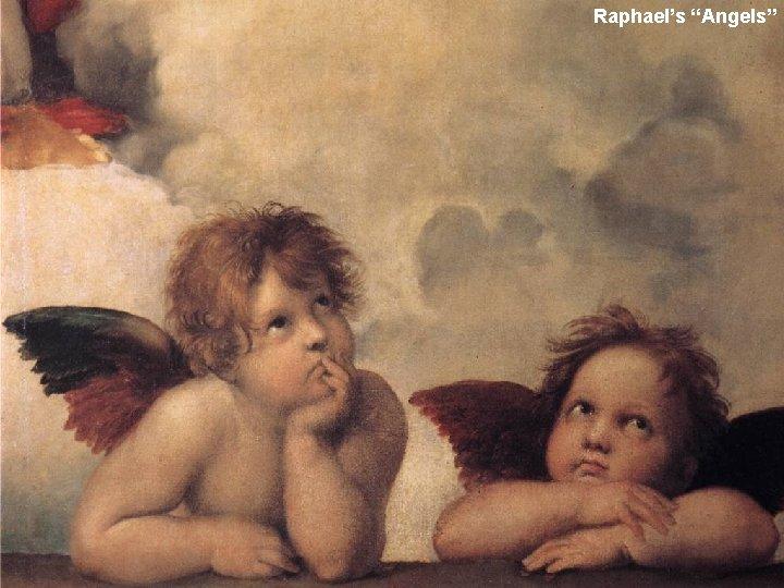 "Raphael's ""Angels"""