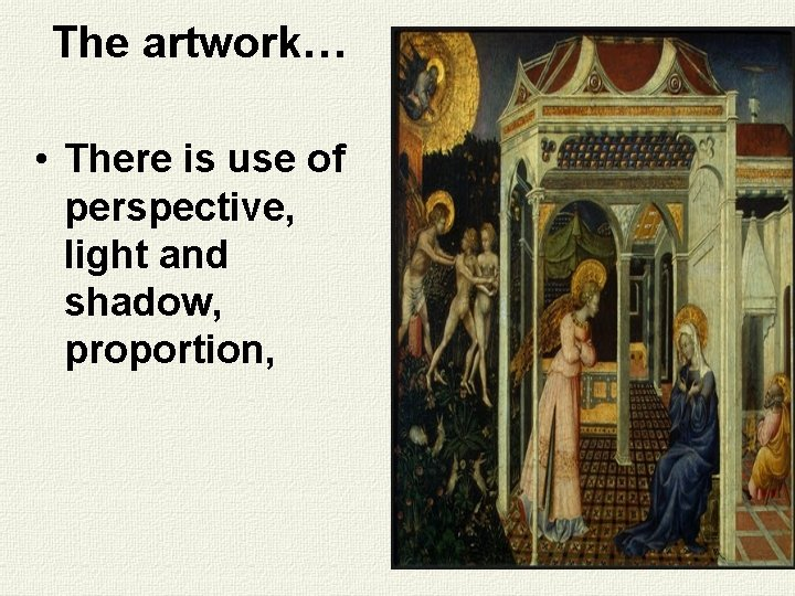 The artwork… • There is use of perspective, light and shadow, proportion,