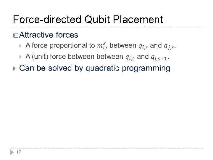 Force-directed Qubit Placement � 17