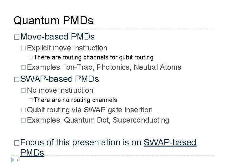 Quantum PMDs �Move-based PMDs � Explicit move instruction � There are routing channels for