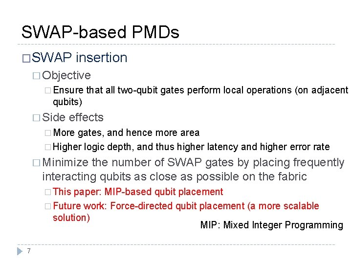 SWAP-based PMDs �SWAP insertion � Objective � Ensure that all two-qubit gates perform local
