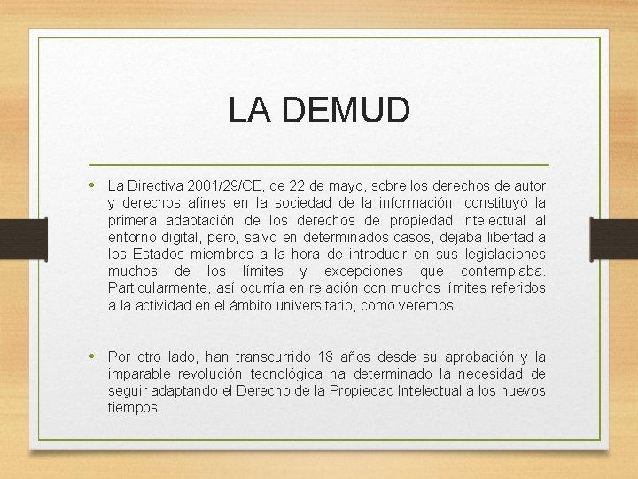 LA DEMUD • La Directiva 2001/29/CE, de 22 de mayo, sobre los derechos de