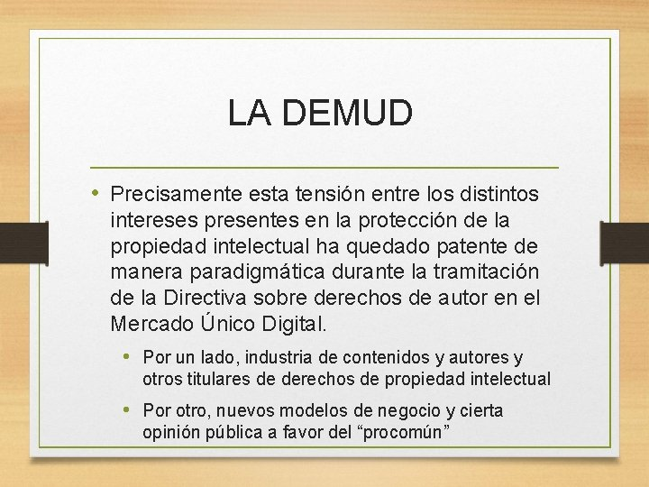 LA DEMUD • Precisamente esta tensión entre los distintos intereses presentes en la protección