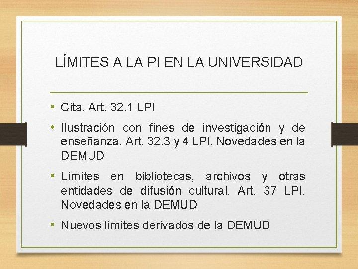 LÍMITES A LA PI EN LA UNIVERSIDAD • Cita. Art. 32. 1 LPI •