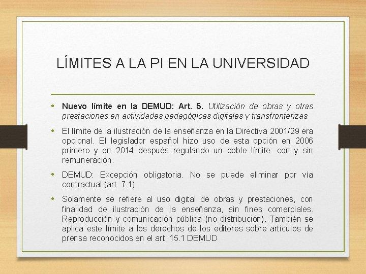 LÍMITES A LA PI EN LA UNIVERSIDAD • Nuevo límite en la DEMUD: Art.