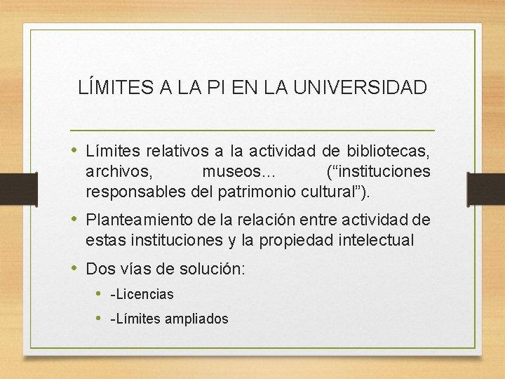LÍMITES A LA PI EN LA UNIVERSIDAD • Límites relativos a la actividad de