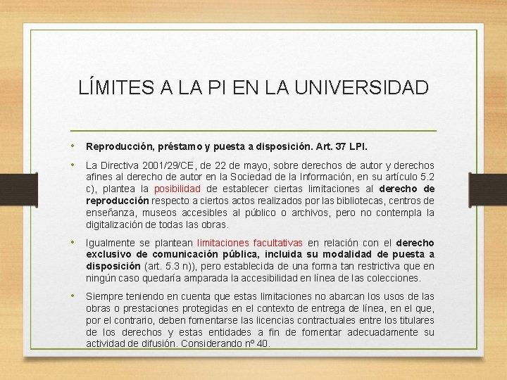 LÍMITES A LA PI EN LA UNIVERSIDAD • Reproducción, préstamo y puesta a disposición.