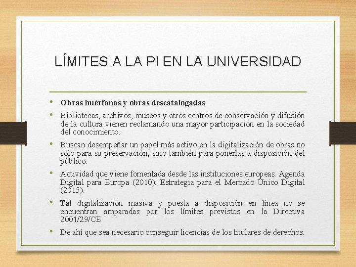 LÍMITES A LA PI EN LA UNIVERSIDAD • Obras huérfanas y obras descatalogadas •