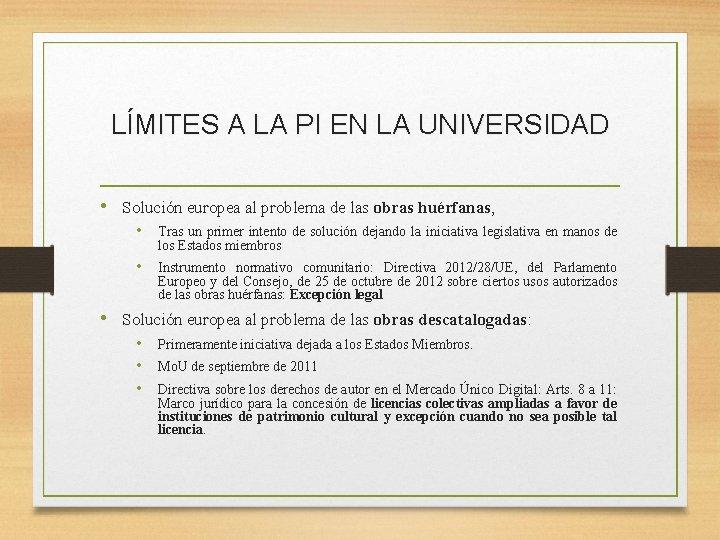 LÍMITES A LA PI EN LA UNIVERSIDAD • Solución europea al problema de las
