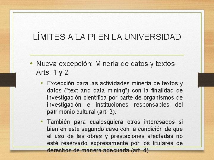 LÍMITES A LA PI EN LA UNIVERSIDAD • Nueva excepción: Minería de datos y
