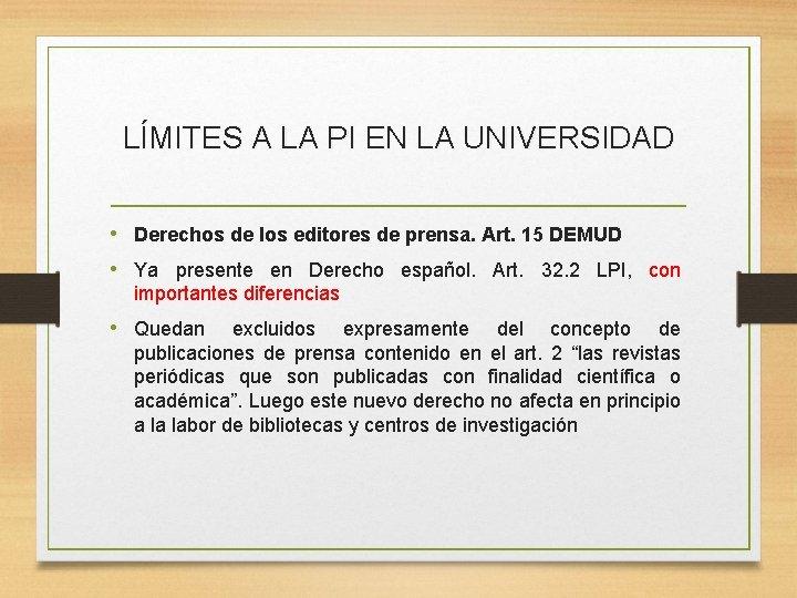 LÍMITES A LA PI EN LA UNIVERSIDAD • Derechos de los editores de prensa.