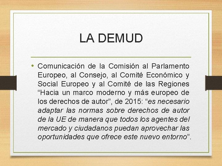 LA DEMUD • Comunicación de la Comisión al Parlamento Europeo, al Consejo, al Comité