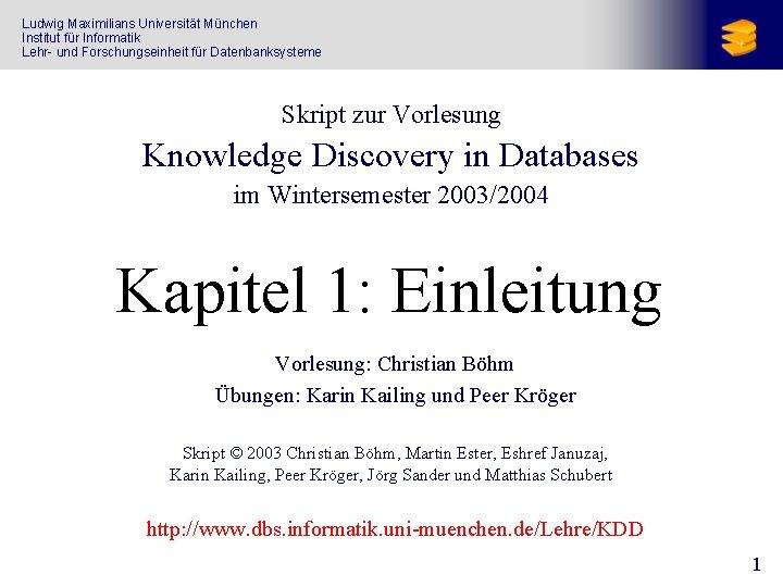 Ludwig Maximilians Universität München Institut für Informatik Lehr- und Forschungseinheit für Datenbanksysteme Skript zur