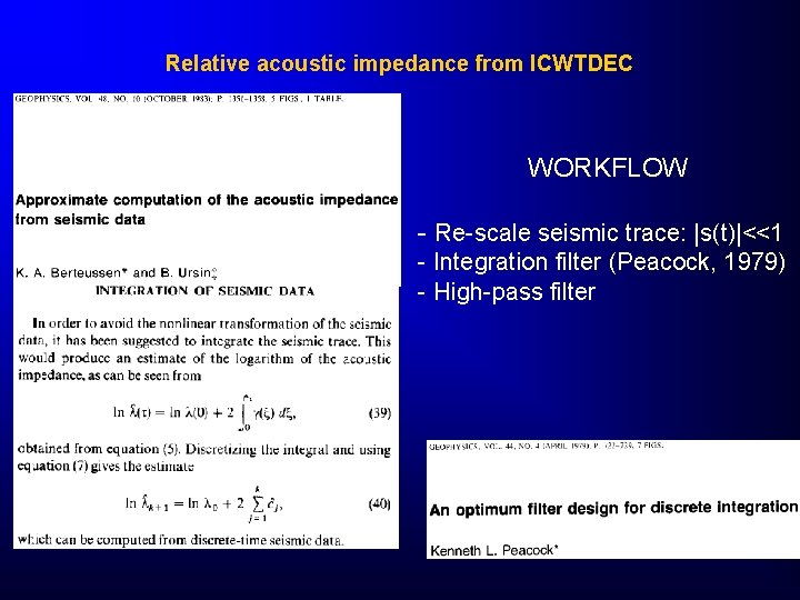 Relative acoustic impedance from ICWTDEC WORKFLOW - Re-scale seismic trace:  s(t) <<1 - Integration filter