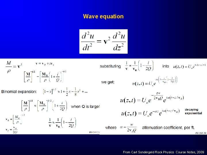 Wave equation From Carl Sondergeld Rock Physics Course Notes, 2009