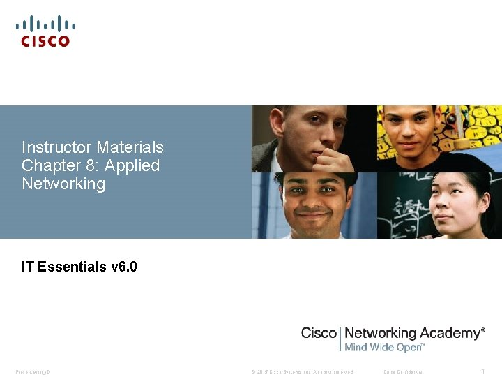 Instructor Materials Chapter 8: Applied Networking IT Essentials v 6. 0 Presentation_ID © 2015