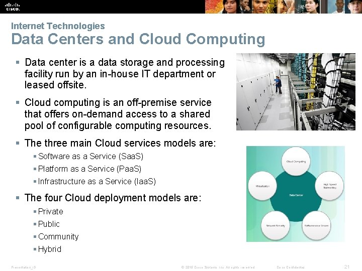 Internet Technologies Data Centers and Cloud Computing § Data center is a data storage