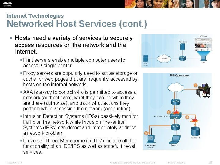 Internet Technologies Networked Host Services (cont. ) § Hosts need a variety of services