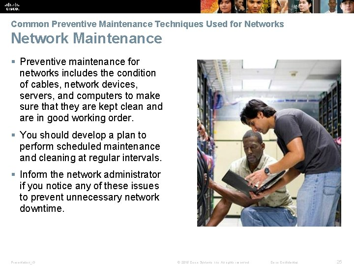 Common Preventive Maintenance Techniques Used for Networks Network Maintenance § Preventive maintenance for networks