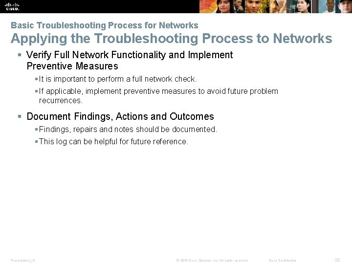 Basic Troubleshooting Process for Networks Applying the Troubleshooting Process to Networks § Verify Full