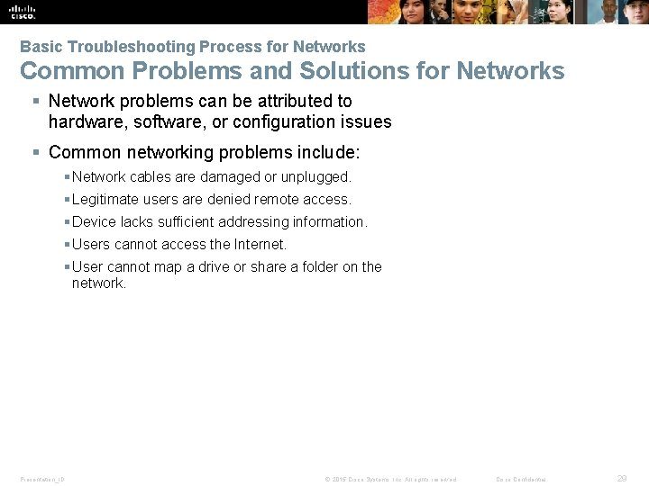 Basic Troubleshooting Process for Networks Common Problems and Solutions for Networks § Network problems