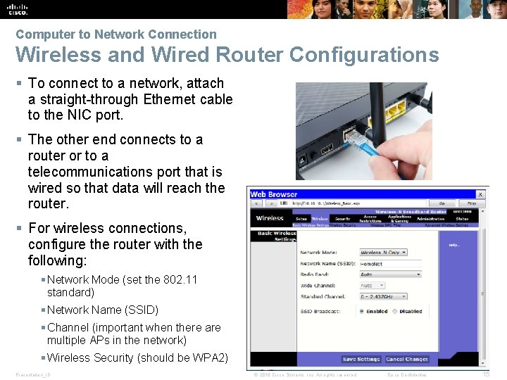 Computer to Network Connection Wireless and Wired Router Configurations § To connect to a