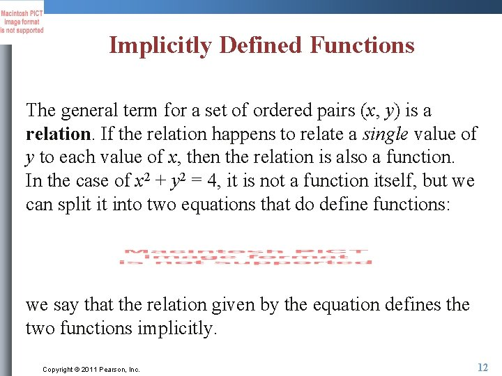 Implicitly Defined Functions The general term for a set of ordered pairs (x, y)