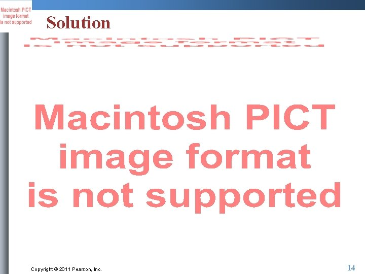 Solution Copyright © 2011 Pearson, Inc. 14