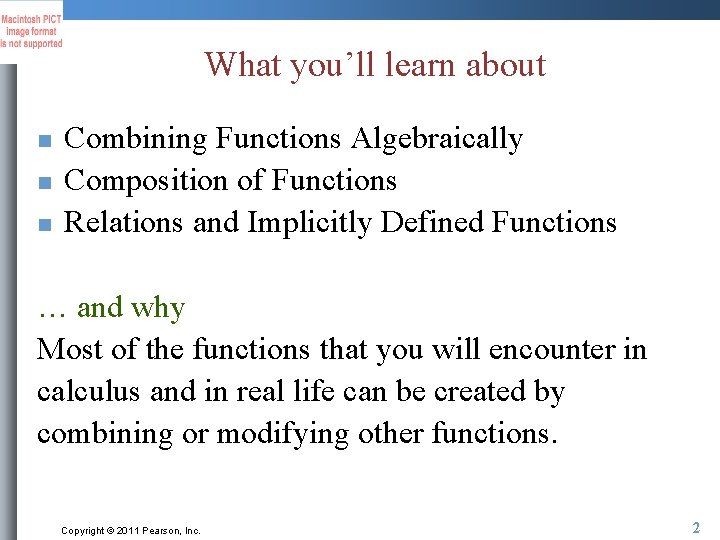 What you'll learn about n n n Combining Functions Algebraically Composition of Functions Relations