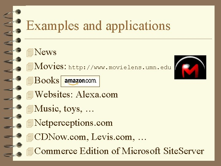 Examples and applications 4 News 4 Movies: http: //www. movielens. umn. edu 4 Books