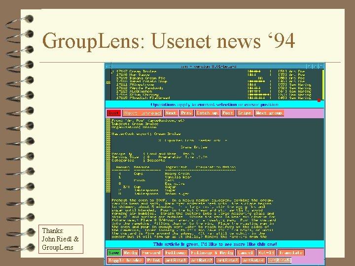 Group. Lens: Usenet news ' 94 Thanks: John Riedl & Group. Lens