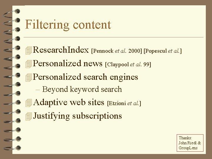 Filtering content 4 Research. Index [Pennock et al. 2000] [Popescul et al. ] 4