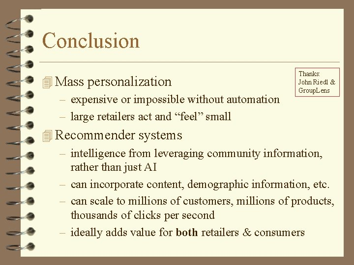 Conclusion 4 Mass personalization – expensive or impossible without automation – large retailers act