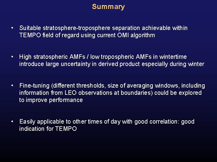 Summary • Suitable stratosphere-troposphere separation achievable within TEMPO field of regard using current OMI