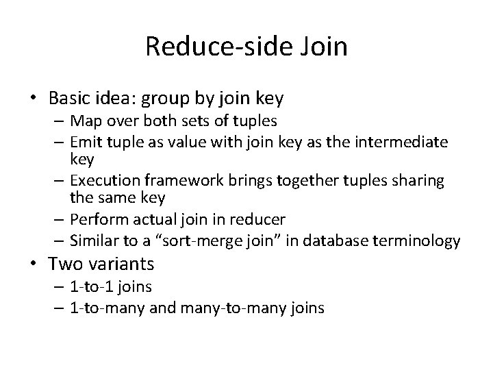 Reduce-side Join • Basic idea: group by join key – Map over both sets