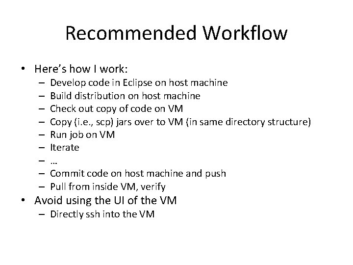 Recommended Workflow • Here's how I work: – – – – – Develop code