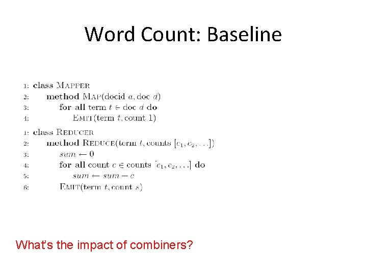 Word Count: Baseline What's the impact of combiners?