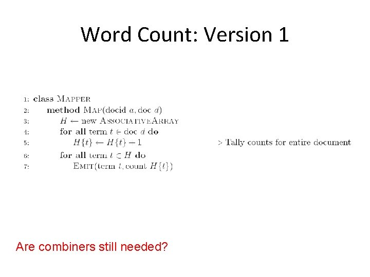 Word Count: Version 1 Are combiners still needed?