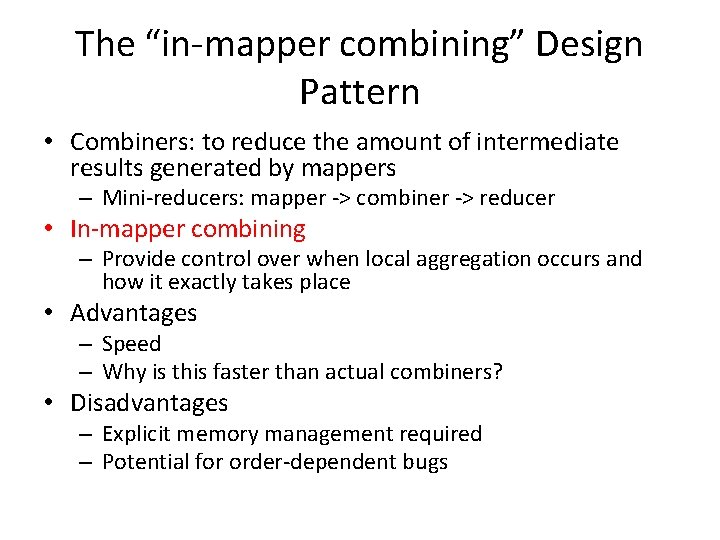 """The """"in-mapper combining"""" Design Pattern • Combiners: to reduce the amount of intermediate results"""