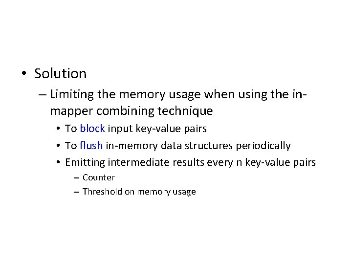 • Solution – Limiting the memory usage when using the inmapper combining technique