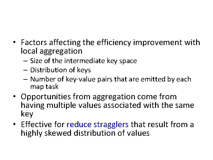 • Factors affecting the efficiency improvement with local aggregation – Size of the