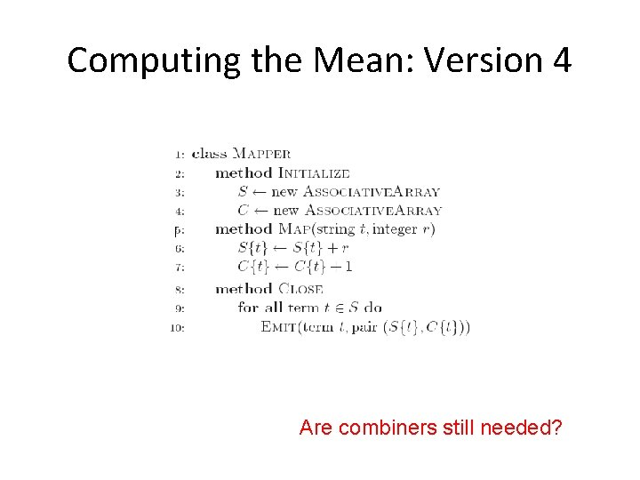 Computing the Mean: Version 4 Are combiners still needed?