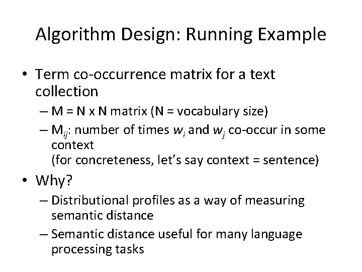 Algorithm Design: Running Example • Term co-occurrence matrix for a text collection – M