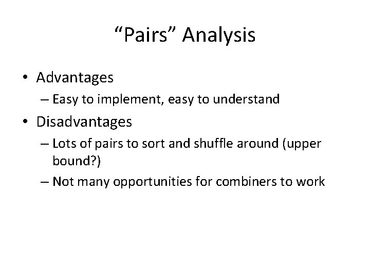 """""""Pairs"""" Analysis • Advantages – Easy to implement, easy to understand • Disadvantages –"""