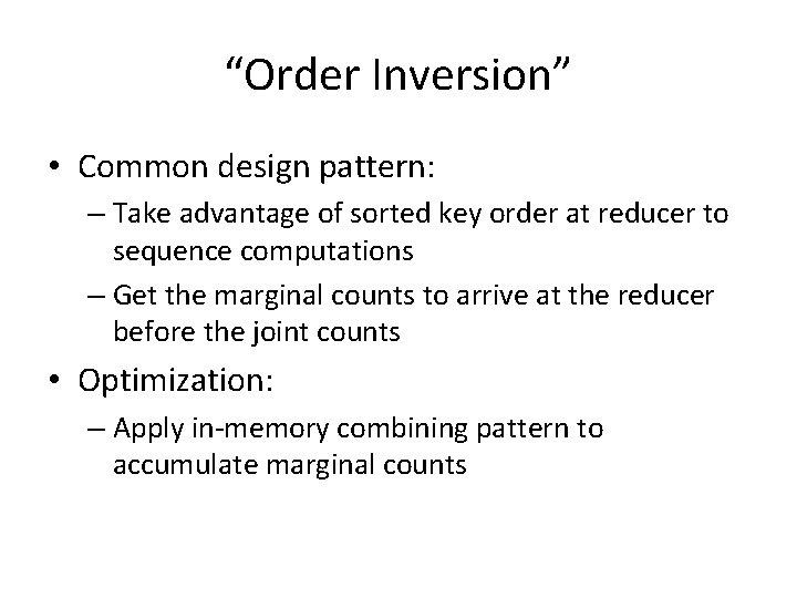 """Order Inversion"" • Common design pattern: – Take advantage of sorted key order at"