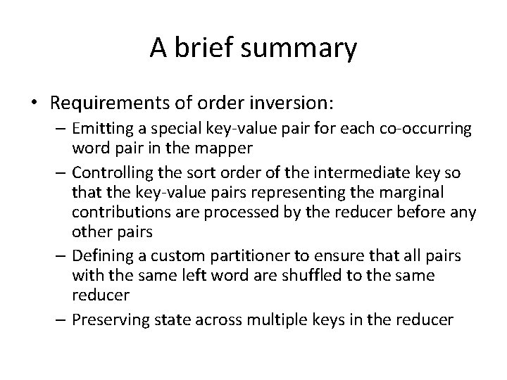 A brief summary • Requirements of order inversion: – Emitting a special key-value pair