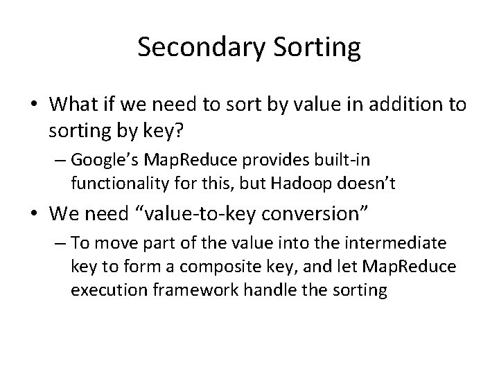 Secondary Sorting • What if we need to sort by value in addition to