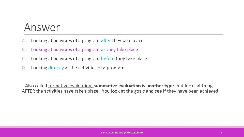 Answer A. Looking at activities of a program after they take place B. Looking