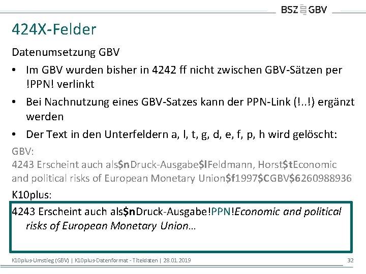 424 X-Felder Datenumsetzung GBV • Im GBV wurden bisher in 4242 ff nicht zwischen